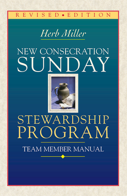New Consecration Sunday Stewardship Program Team Member Manual: Revised Edition