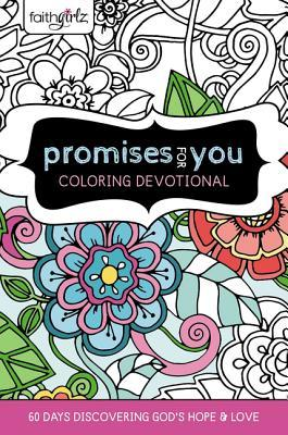 Faithgirlz Promises for You Coloring Devotional: 60 Days Discovering God's Hope and Love