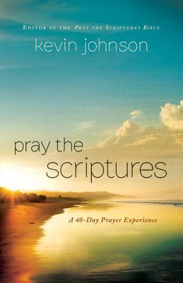 Pray the Scriptures: A 40-Day Prayer Experience