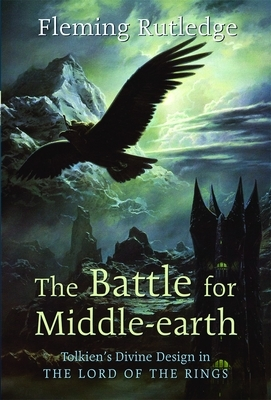 "The Battle for Middle-earth: Tolkien's Divine Design in ""The Lord of the Rings"""