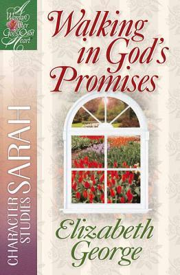 Walking in God's Promises: Character Studies: Sarah