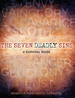 The Seven Deadly Sins: A Survival Guide