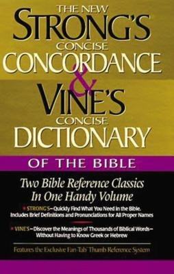 Strong's Concise Concordance and Vine's Concise Dictionary of the Bible