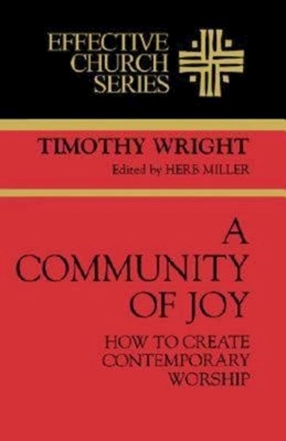 A Community of Joy: How to Create Contemporary Worship (Effective Church Series)
