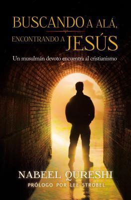 Buscando a Al�, Encontrando a Jes�s: Un Musulm�n Devoto Encuentra Al Cristianimo