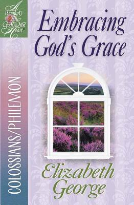 Embracing God's Grace: Colossians/Philemon