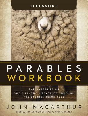 Parables Workbook: The Mysteries of God's Kingdom Revealed Through the Stories Jesus Told
