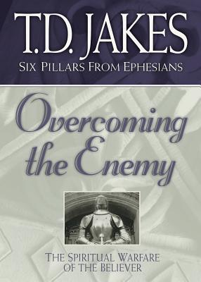 Overcoming the Enemy: The Spiritual Warfare of the Believer