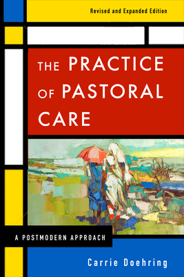 The Practice of Pastoral Care, Rev. and Exp. Ed