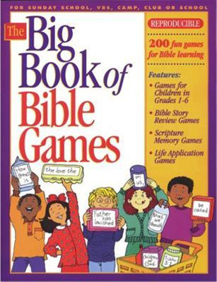 The Big Book of Bible Games #1: 200 Fun Games for Bible Learning
