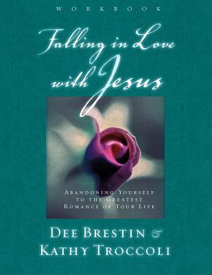 Falling in Love with Jesus Workbook: Abandoning Yourself to the Greatest Romance of Your Life