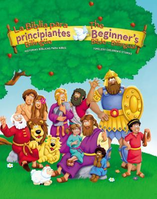 La Biblia Para Principiantes Bilingue/The Beginner's Bible - Blingual: Historias Biblicas Para Ninos/Timeless Children's Stories