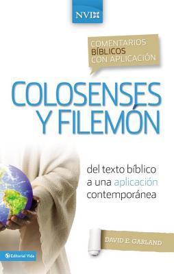 Comentario B�blico Con Aplicaci�n NVI Colosenses y Filem�n: del Texto B�blico a Una Aplicaci�n Contempor�nea