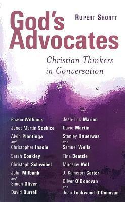 God's Advocates: Christian Thinkers in Conversation
