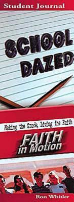 School Dazed: Making the Grade, Living the Faith