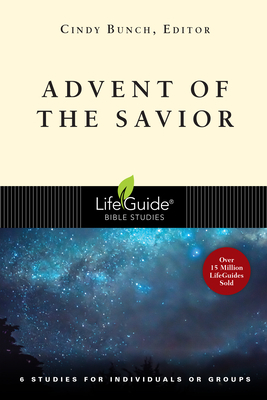 Advent of the Savior: 6 Studies for Individuals and Groups