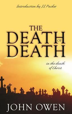 The Death of Death: In the Death of Christ