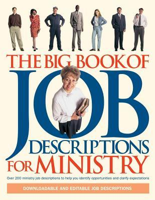 The Big Book of Job Descriptions for Ministry: Identifying Opportunities and Clarifying Expectations for Ministry [With CDROM]