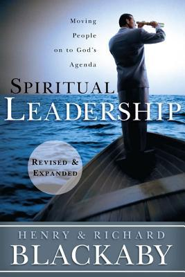 Spiritual Leadership: Moving People on to God's Agenda