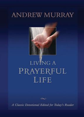 Living a Prayerful Life