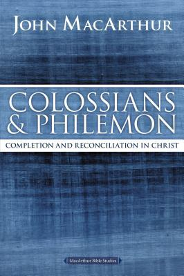 Colossians and Philemon: Completion and Reconciliation in Christ