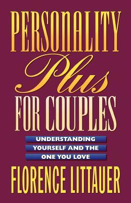 Personality Plus for Couples: Understanding Yourself and the One You Love