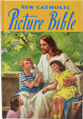 New Catholic Picture Bible: Popular Stories from the Old and New Testaments