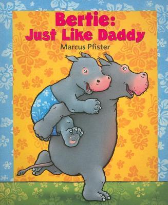 Bertie: Just Like Daddy