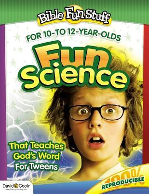 Fun Science That Teaches God's Word for Tweeners