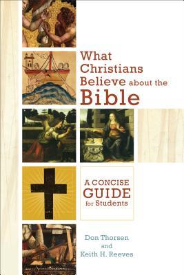 What Christians Believe about the Bible: A Concise Guide for Students