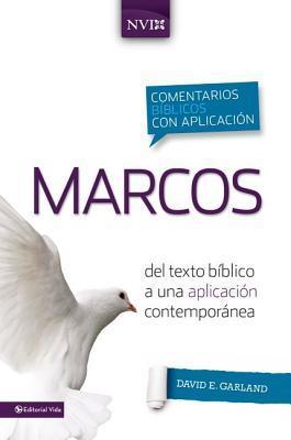 Comentario B�blico Con Aplicaci�n NVI Marcos: del Texto B�blico a Una Aplicaci�n Contempor�nea