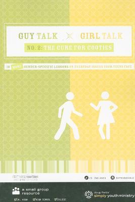 Guy Talk Girl Talk, No. 2: The Cure for Cooties: 10 More Gender Specific Lessons on Everyday Issues Your Teens Face [With CDROM]