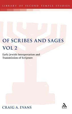 Of Scribes and Sages: Early Jewish Interpretation and Transmission of Scripture