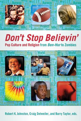 Don't Stop Believin': Pop Culture and Religion from Ben-Hur to Zombies