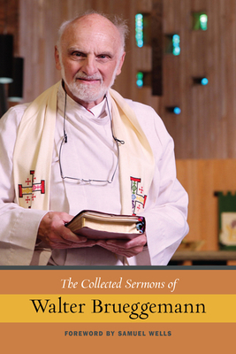 The Collected Sermons of Walter Brueggemann, Vol 1