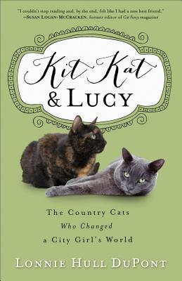 Kit Kat and Lucy: The Country Cats Who Changed a City Girl's World