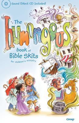 The Humongous Book of Bible Skits for Children's Ministry [With CD]