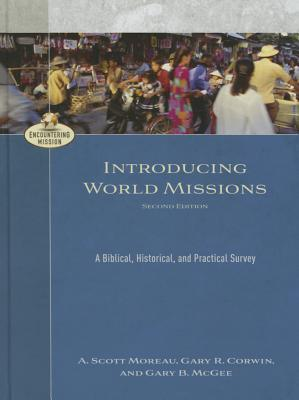 Introducing World Missions: A Biblical, Historical, and Practical Survey