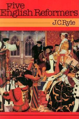 Five English Reformers: