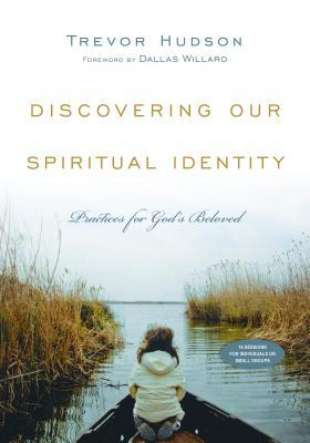 Discovering Our Spiritual Identity: Practices for God's Beloved