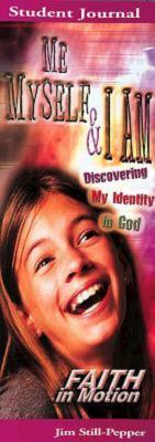 Me, Myself, & I Am: Discovering My Identity in God