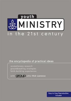 Youth Ministry in the 21st Century: The Encyclopedia of Practical Ideas