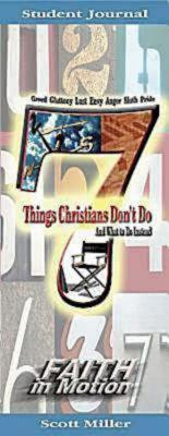 7 Things Christians Don't Do Student Journal: And What to Do Instead