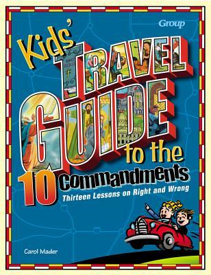 Kids' Travel Guide to the Ten Commandments: Thirteen Lessons on Right and Wrong
