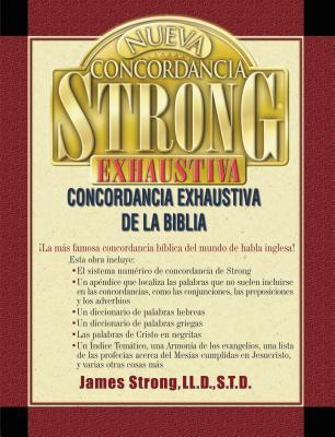 Nueva Concordancia Strong Exhaustiva de la Biblia = The New Strong's Exhaustive Concordance