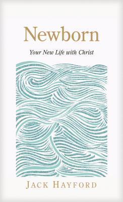 Newborn: Your New Life with Christ