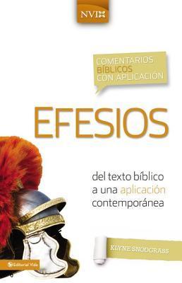 Comentario Biblico Con Aplicacion NVI Efesios: del Texto Biblico a Una Aplicacion Contemporanea