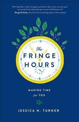 The Fringe Hours: Making Time for You