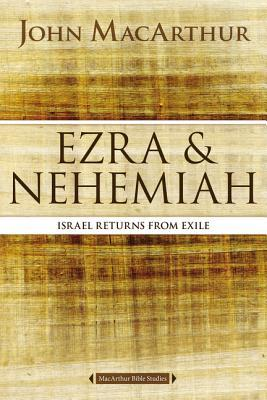 Ezra and Nehemiah: Israel Returns from Exile