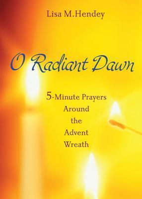 O Radiant Dawn: 5-Minute Prayers Around the Advent Wreath